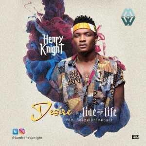 Henry Knight - Desire (prod. GospelOnDeBeatz)